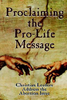 Proclaiming the Pro-Life Message  by  Larry L. Lewis