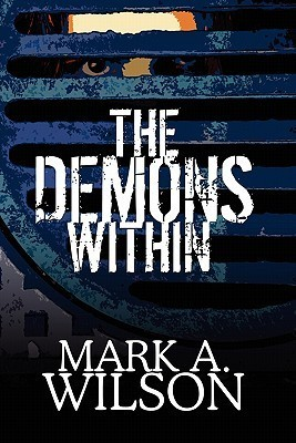The Demons Within  by  Mark A. Wilson