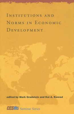 Institutions and Norms in Economic Development Mark Gradstein