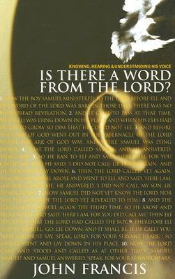 Is There a Word from the Lord?  by  Francis John