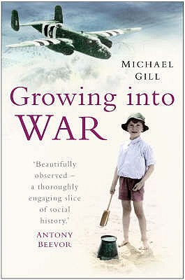 Growing Into War. Michael Gill  by  Michael Gill