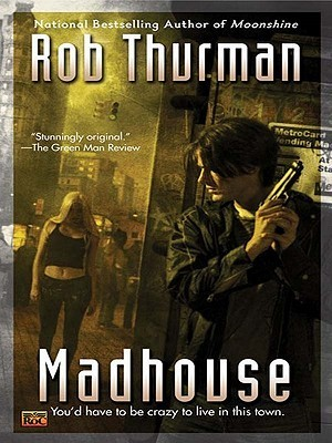 Madhouse  by  Rob Thurman