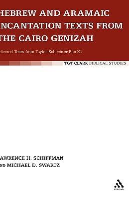 Hebrew and Aramaic Incantation Texts from the Cairo Genizah Lawrence Schiffman