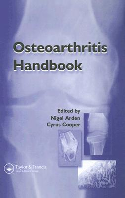 Osteoarthritis Handbook  by  Nigel Arden