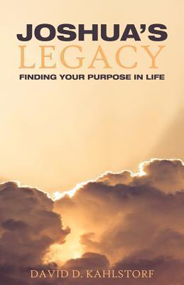 Joshuas Legacy David D. Kahlstorf