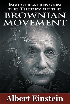 Investigations on the Theory of the Brownian Movement  by  Albert Einstein