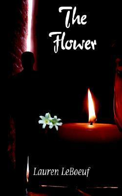 The Flower  by  Lauren Leboeuf