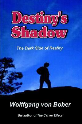 Destinys Shadow  by  Wolffgang Von Bober