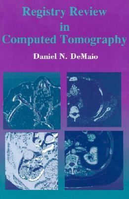 Mosbys Exam Review for Computed Tomography - Text and E-Book Package Daniel N. DeMaio