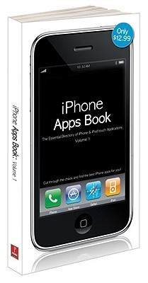 iPhone Apps Book Vol. 1: The Essential Directory of iPhone and iPod Touch Applications  by  Prima Publishing