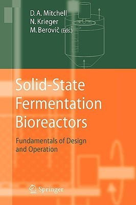 Solid-State Fermentation Bioreactors: Fundamentals of Design and Operation David A. Mitchell