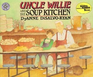 Uncle Wille and the Soup Kitchen  by  DyAnne DiSalvo-Ryan