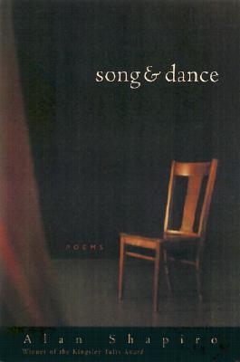 Song and Dance: Poems  by  Alan Shapiro