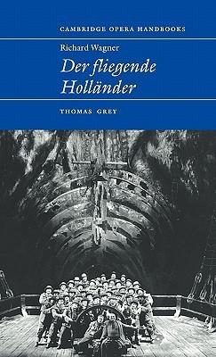 Richard Wagner: Der Fliegende Hollander Thomas S. Grey