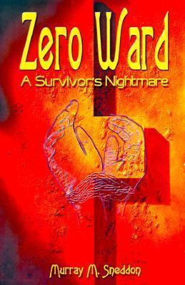 Zero Ward: A Survivors Nightmare Murray Sneddon