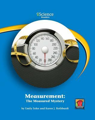 Measurement: The Measured Mystery  by  Emily Sohn