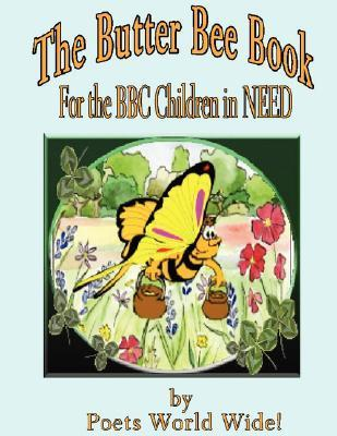 The Butter Bee Book: For the BBC Children in Need  by  Patricia Ann Farnsworth-Simpson