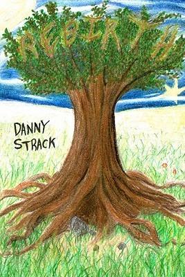 Rebirth Danny Strack