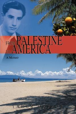 From Palestine to America: A Memoir  by  Taher Dajani