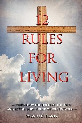 12 Rules for Living Yvonne D. Slaney