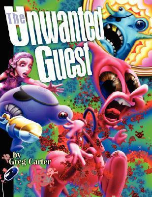 The Unwanted Guest  by  Greg Carter