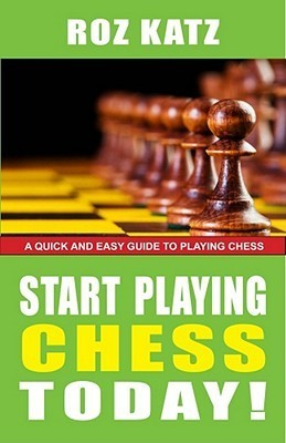Start Playing Chess Today!  by  Rosalyn Katz