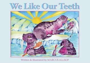 We Like Our Teeth  by  Marcus Allsop