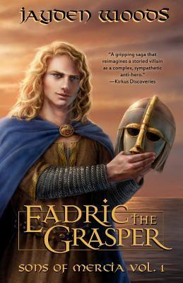 Eadric the Grasper (Sons of Mercia, #1)  by  Jayden Woods