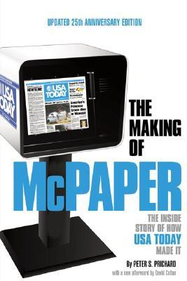 The Making Of Mc Paper: The Inside Story Of Usa Today  by  Peter S. Prichard