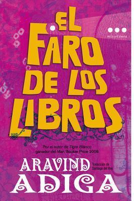 El Faro de los Libros  by  Aravind Adiga