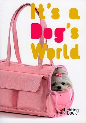 Its a Dogs World  by  Karolien Van Cauwelaert