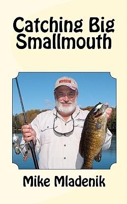Catching Big Smallmouth Mike Mladenik