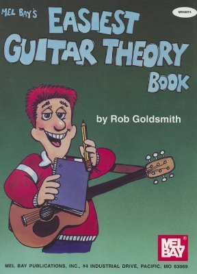 Mel Bays Easiest Guitar Theory Book  by  Rob Goldsmith