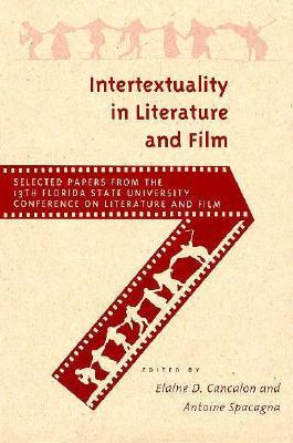 Intertextuality in Literature and Film Elaine D. Cancalon