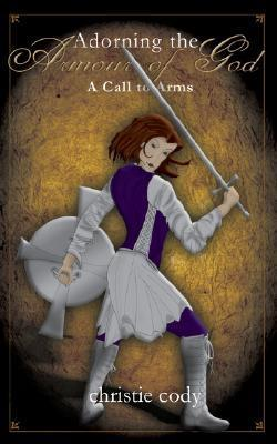Adorning the Armour of God Christie Cody