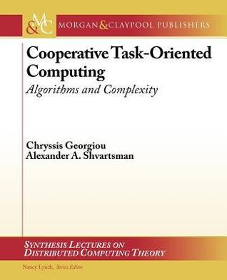 Complexity of Cooperation in Distributed Systems Alexander A. Shvartsman