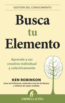 Busca Tu Elemento Ken Robinson