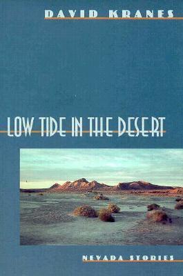Low Tide In The Desert: Nevada Stories  by  David Kranes