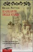 Il gigante delle storie. Un gigante, un castello fatato e una storia per salvare il mondo  by  Brian Patten