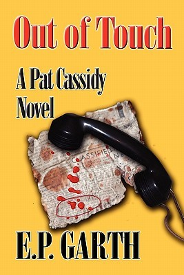 Out of Touch: A Pat Cassidy Novel E.P. Garth