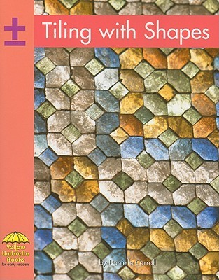 Tiling with Shapes Danielle Carroll