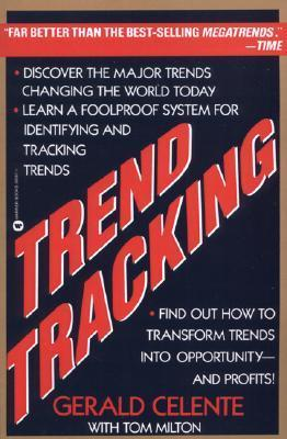 Trend Tracking: The System to Profit from Todays Trends  by  Gerald Celente