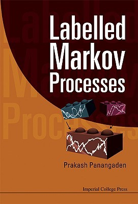 Labelled Markov Processes  by  Prakash Panangaden