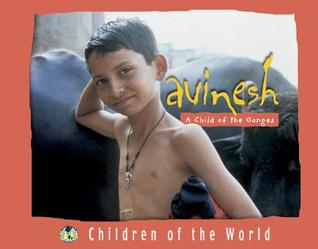 Children Of The World   Avinesh: A Child Of The Ganges Jean-Charles Rey