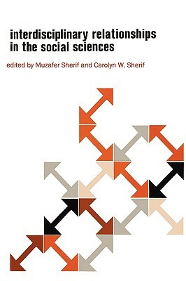 Interdisciplinary Relationships in the Social Sciences Muzafer Sherif