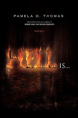 Hell Is...  by  Pamela D. Thomas