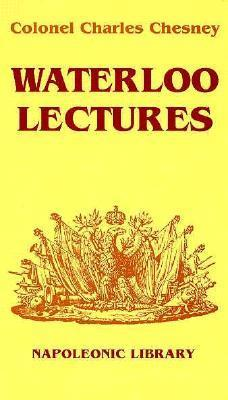 Waterloo Lectures  by  Charles C. Chesney