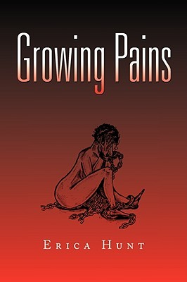 Growing Pains  by  Erica Hunt