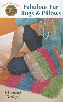 Fabulous Fur Rugs & Pillows  by  Leisure Arts, Inc.