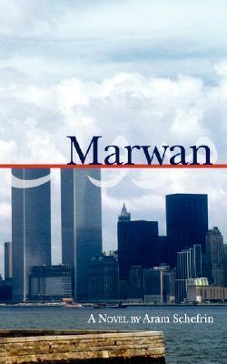 Marwan: The Autobiography of a 9/11 Terrorist Aram Schefrin